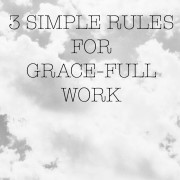 3 simple rules for grace-full work