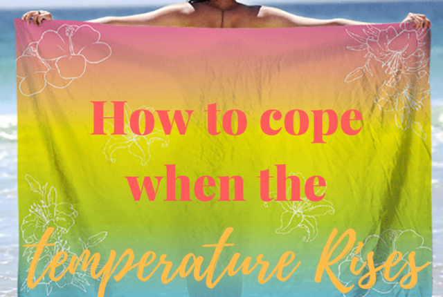 how-to-cope-when-the-temperature-rises
